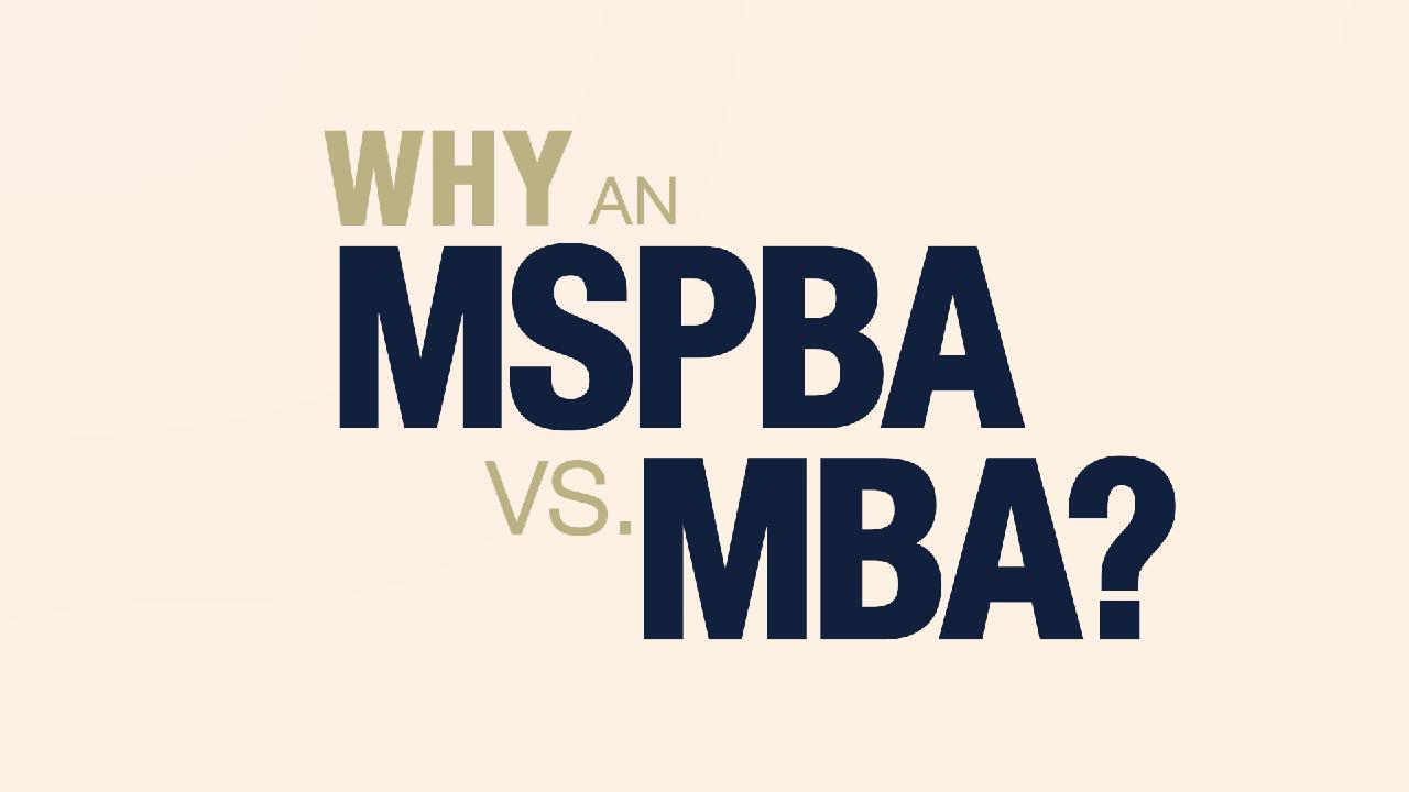 Why an MSPBA vs MBA
